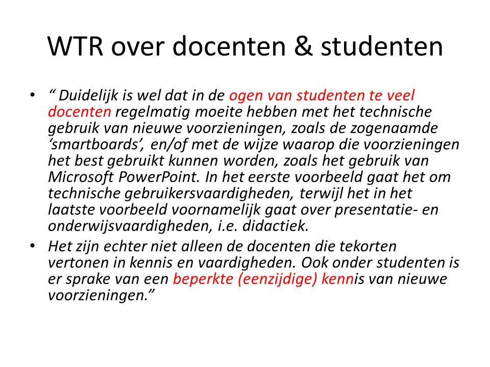 """WTR over docenten & studenten • """" Duidelijk is wel dat in de ogen van studenten te veel docenten regelmatig moeite hebben met het technische gebruik v"""