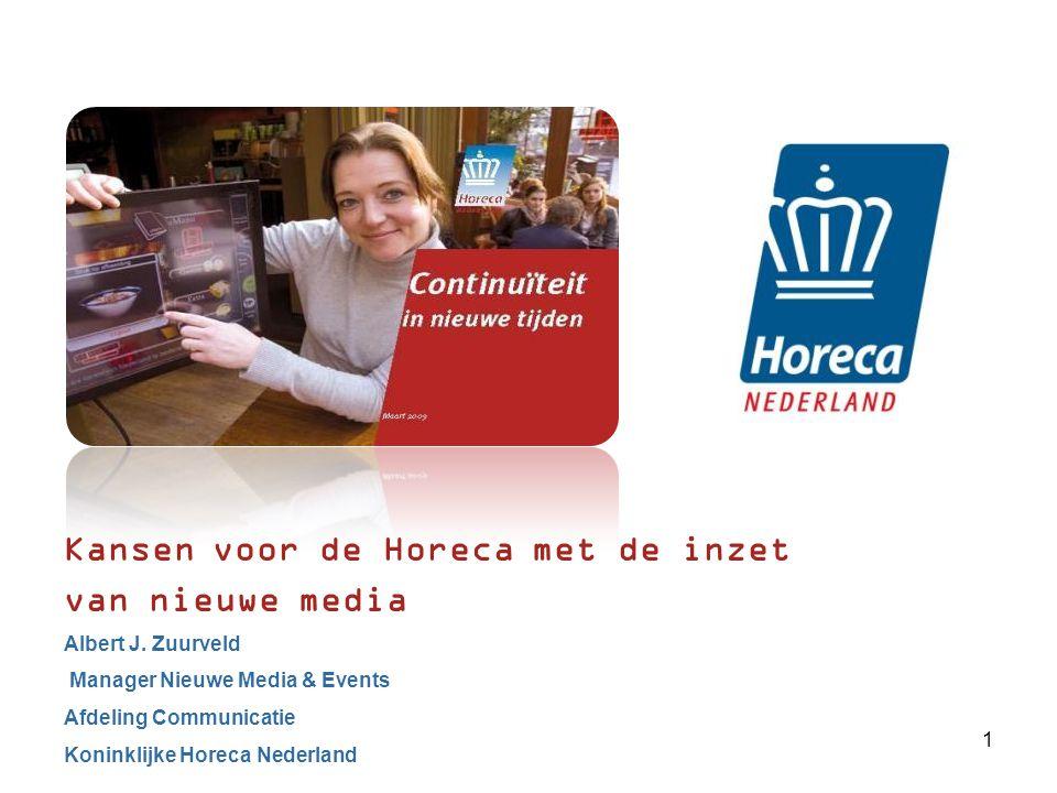 Kansen voor de Horeca met de inzet van nieuwe media Albert J.