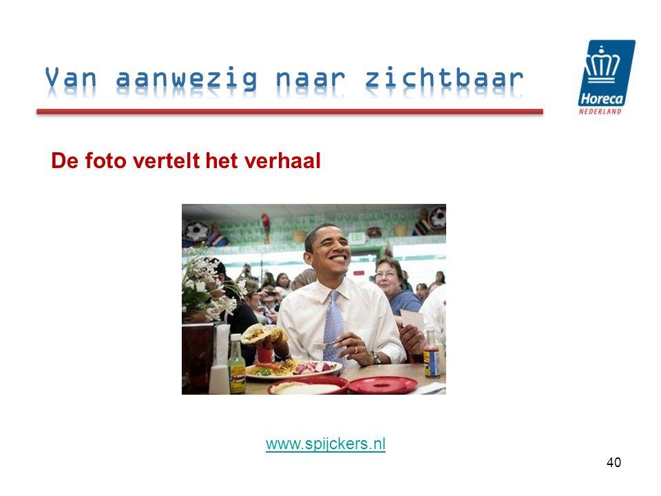 De foto vertelt het verhaal 40 www.spijckers.nl