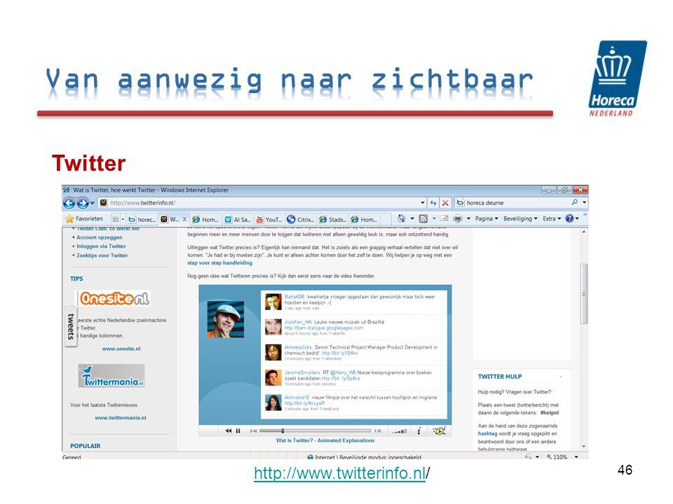 Twitter 46 http://www.twitterinfo.nlhttp://www.twitterinfo.nl/