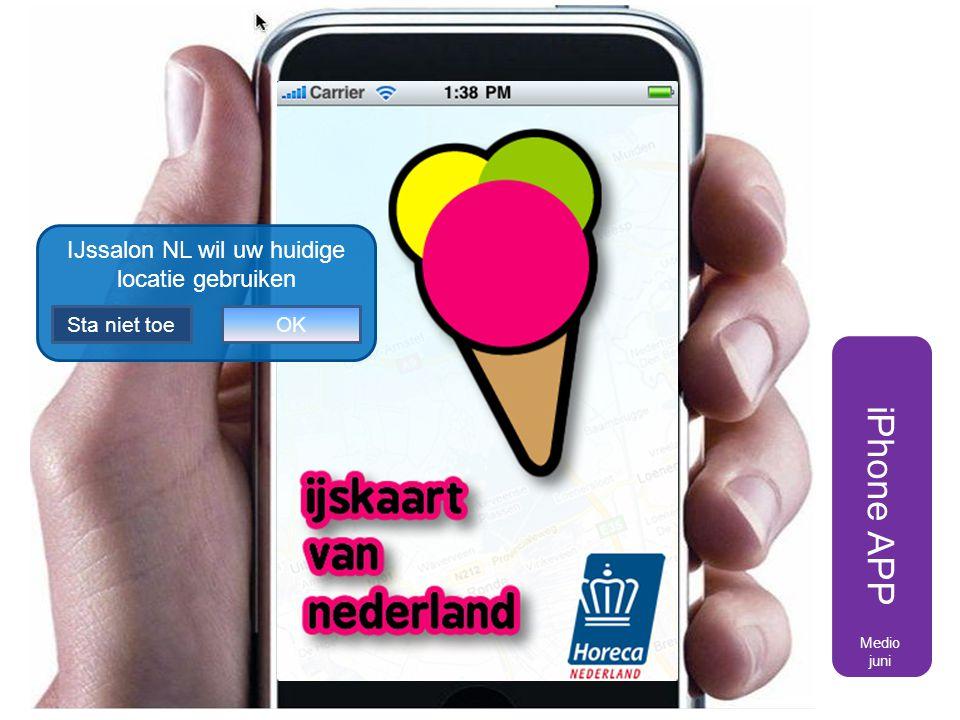 iPhone APP IJssalon NL wil uw huidige locatie gebruiken OKSta niet toe Medio juni