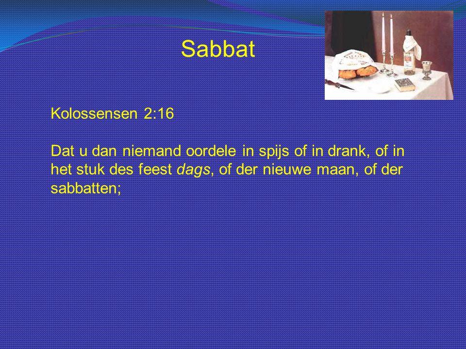 Kolossensen 2:16 Dat u dan niemand oordele in spijs of in drank, of in het stuk des feest dags, of der nieuwe maan, of der sabbatten;