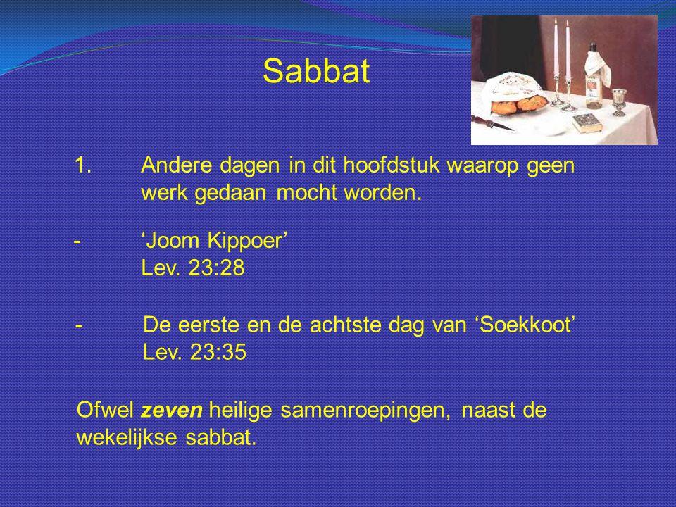 Sabbat 9.Het sabbatsjaar en het jubeljaar Leviticus 25:2 – 6 het zal een jaar der ruste voor het land zijn.