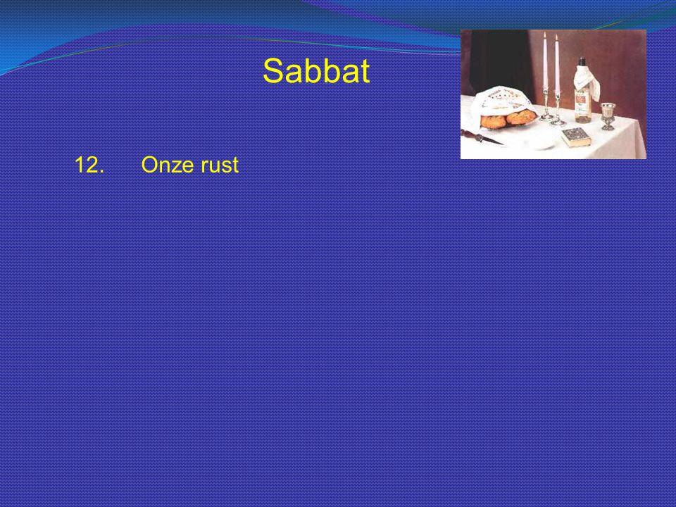 Sabbat 12.Onze rust