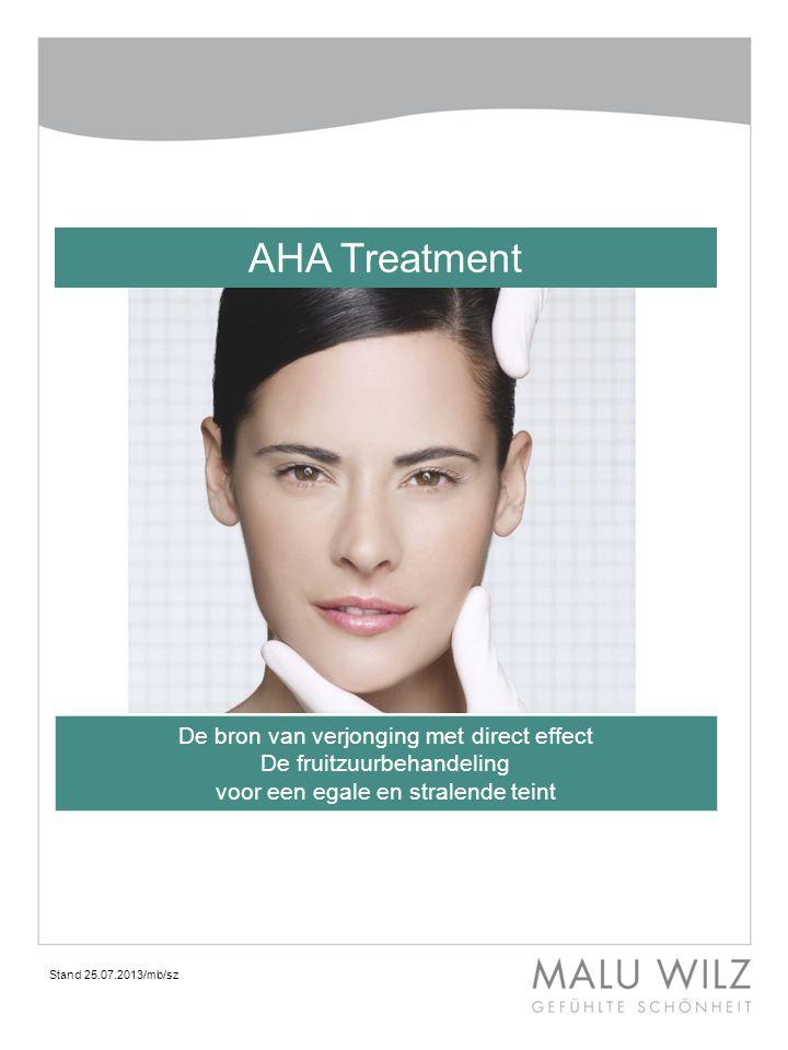 Stand 25.07.2013/mb/sz AHA Treatment De bron van verjonging met direct effect De fruitzuurbehandeling voor een egale en stralende teint