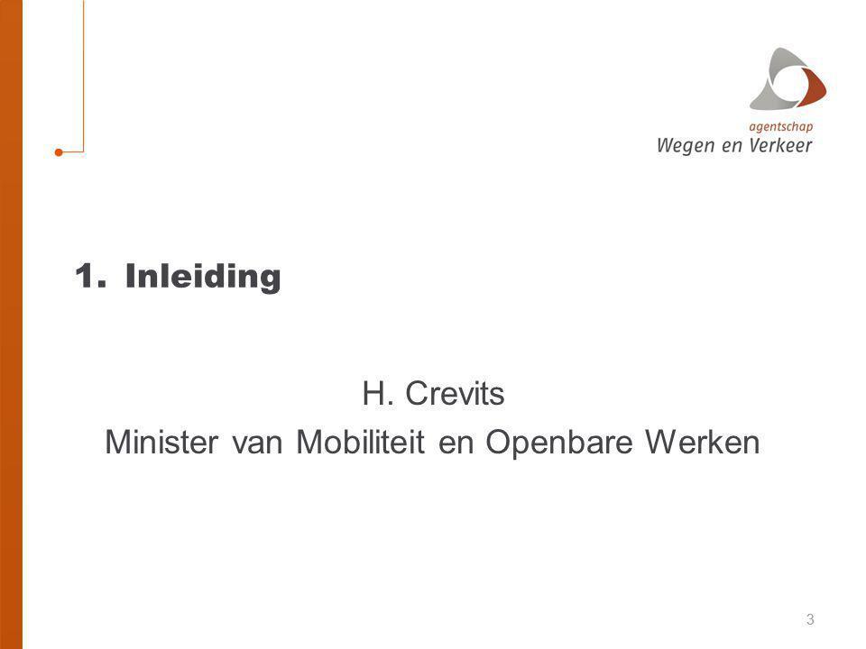 14 4. Beleidsconclusies H. Crevits Minister van Mobiliteit en Openbare Werken