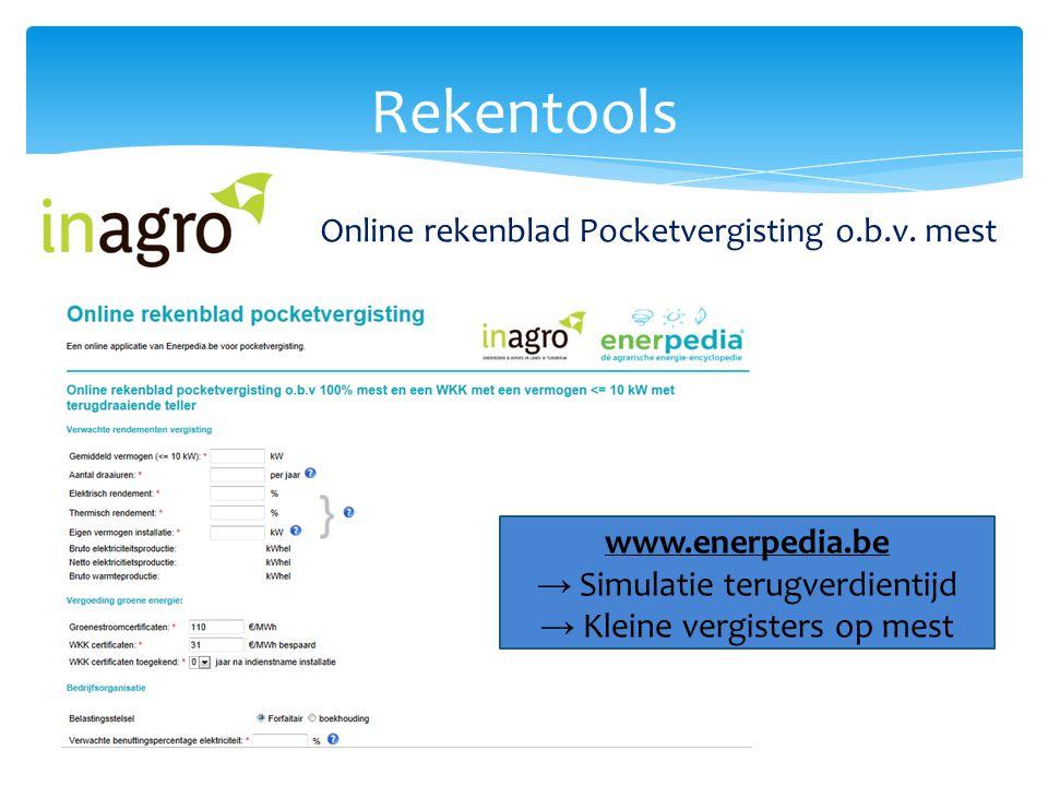 Rekentools Online rekenblad Pocketvergisting o.b.v. mest www.enerpedia.be → Simulatie terugverdientijd → Kleine vergisters op mest
