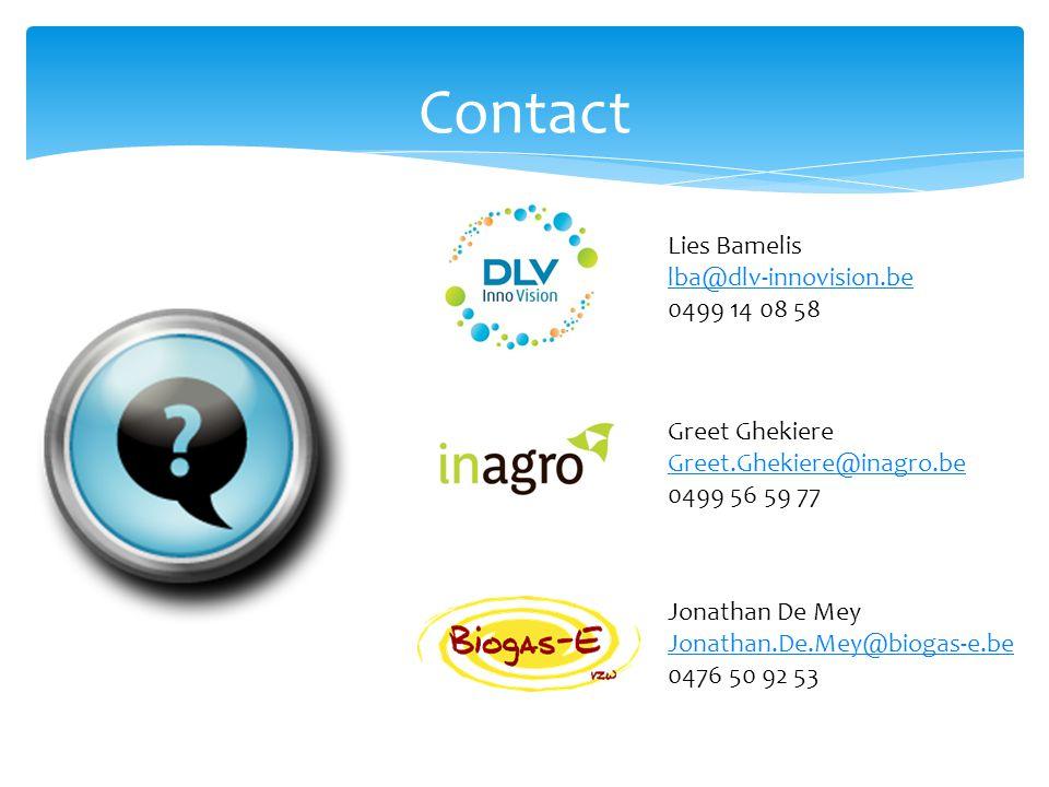 Contact Lies Bamelis lba@dlv-innovision.be 0499 14 08 58 Greet Ghekiere Greet.Ghekiere@inagro.be 0499 56 59 77 Jonathan De Mey Jonathan.De.Mey@biogas-