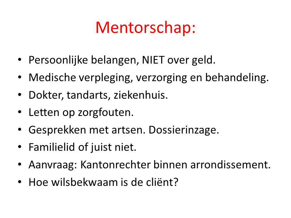 Onder curatelestelling: • Combinatie van mentor en bewindvoerder.