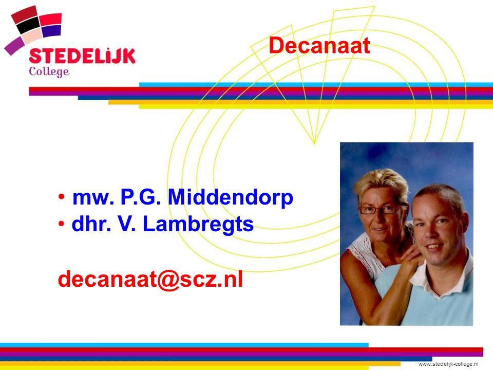 www.stedelijk-college.nl • mw. P.G. Middendorp • dhr. V. Lambregts decanaat@scz.nl Decanaat