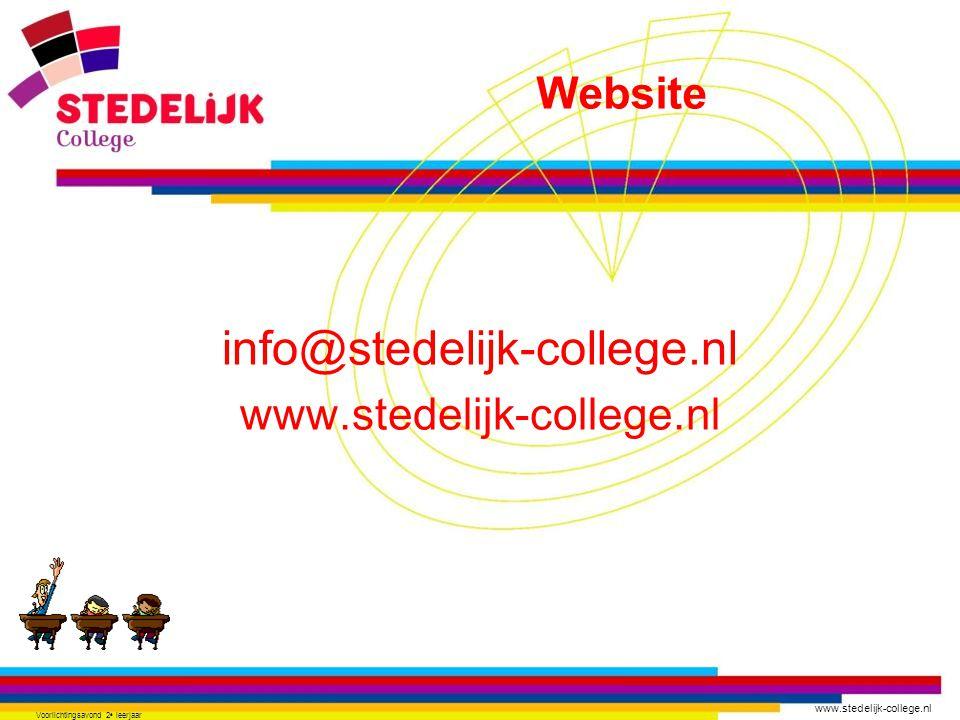 www.stedelijk-college.nl Voorlichtingsavond 2 e leerjaar info@stedelijk-college.nl www.stedelijk-college.nl Website