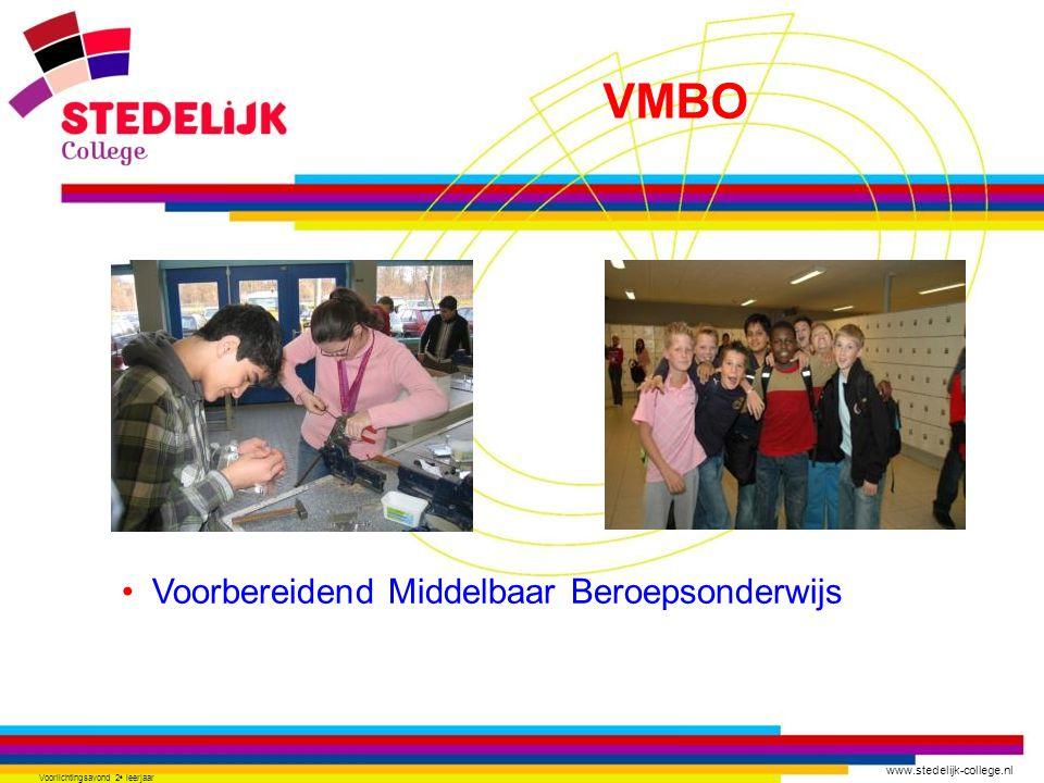 www.stedelijk-college.nl Voorlichtingsavond 2 e leerjaar •Voorbereidend Middelbaar Beroepsonderwijs VMBO
