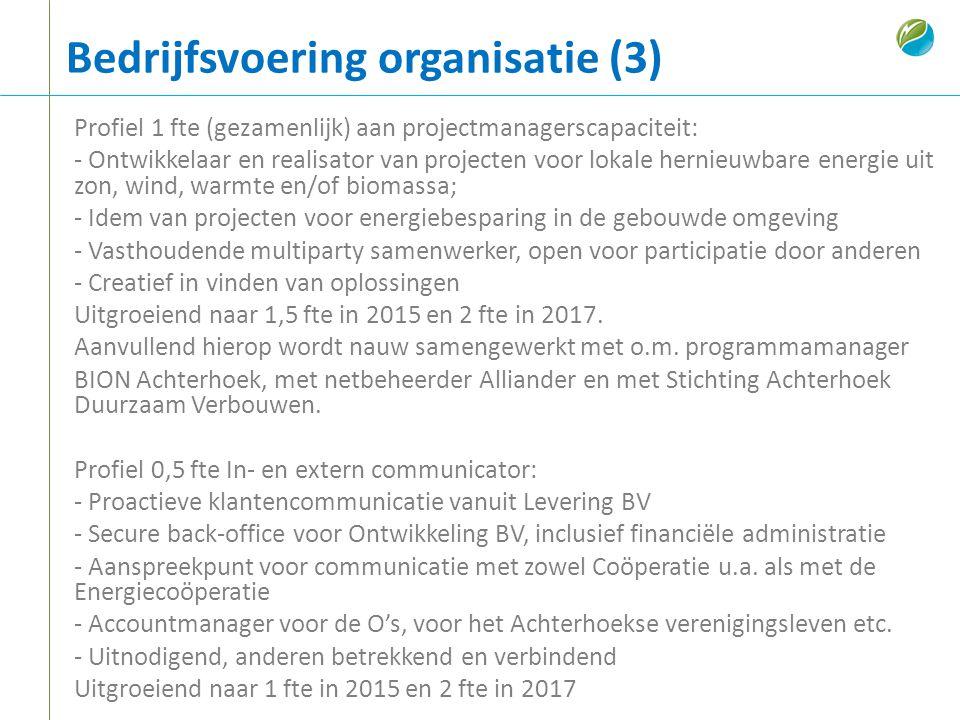 Bedrijfsvoering organisatie (3) Profiel 1 fte (gezamenlijk) aan projectmanagerscapaciteit: - Ontwikkelaar en realisator van projecten voor lokale hern