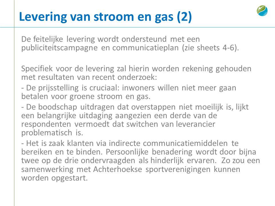 Levering van stroom en gas (2) De feitelijke levering wordt ondersteund met een publiciteitscampagne en communicatieplan (zie sheets 4-6). Specifiek v