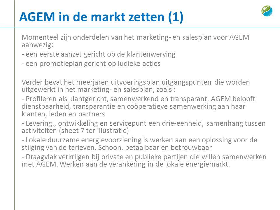 AGEM in de markt zetten (1) Momenteel zijn onderdelen van het marketing- en salesplan voor AGEM aanwezig: - een eerste aanzet gericht op de klantenwer