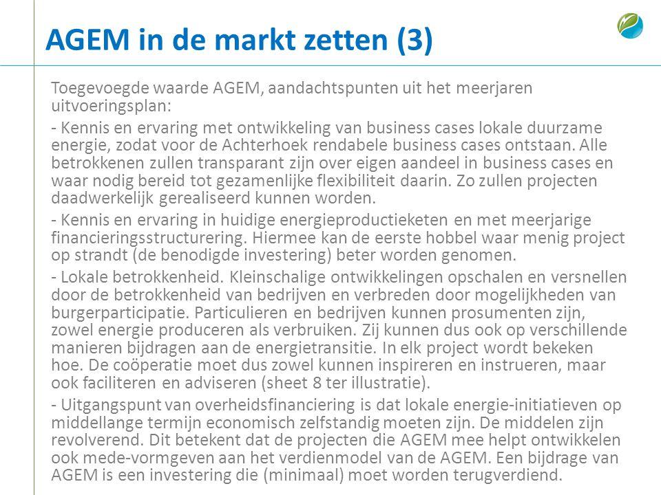 Toegevoegde waarde AGEM, aandachtspunten uit het meerjaren uitvoeringsplan: - Kennis en ervaring met ontwikkeling van business cases lokale duurzame e