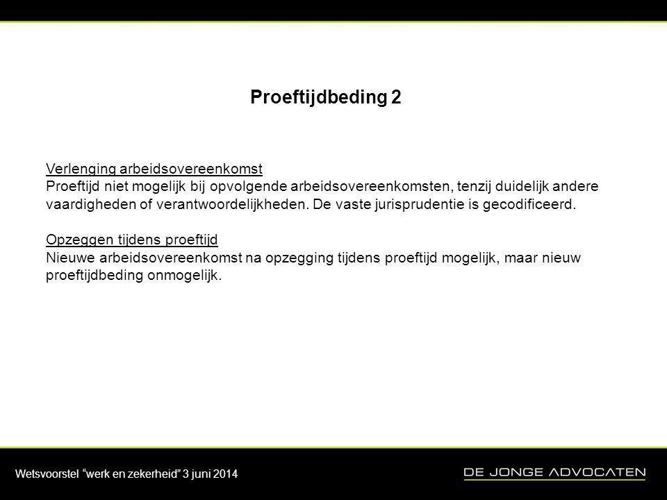 Wetsvoorstel werk en zekerheid 3 juni 2014 Non-concurrentiebeding Treedt in werking per 1 juli 2014 (motiveringsplicht).
