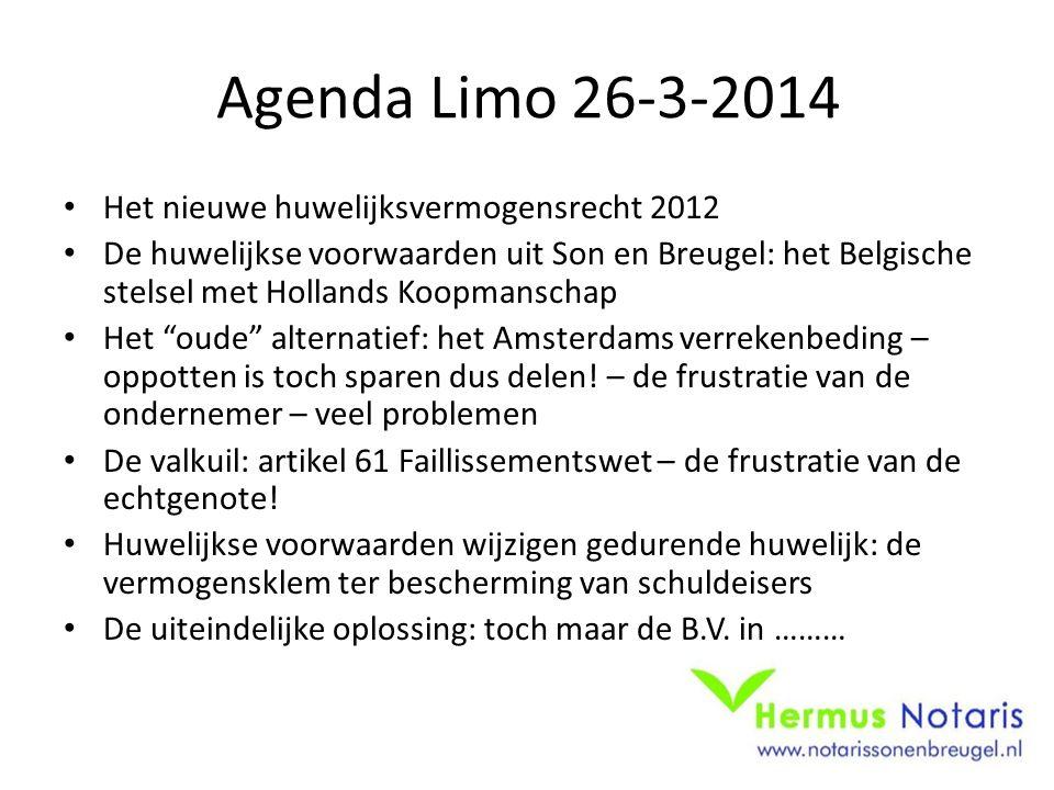 Agenda Limo 26-3-2014 • Het nieuwe huwelijksvermogensrecht 2012 • De huwelijkse voorwaarden uit Son en Breugel: het Belgische stelsel met Hollands Koo