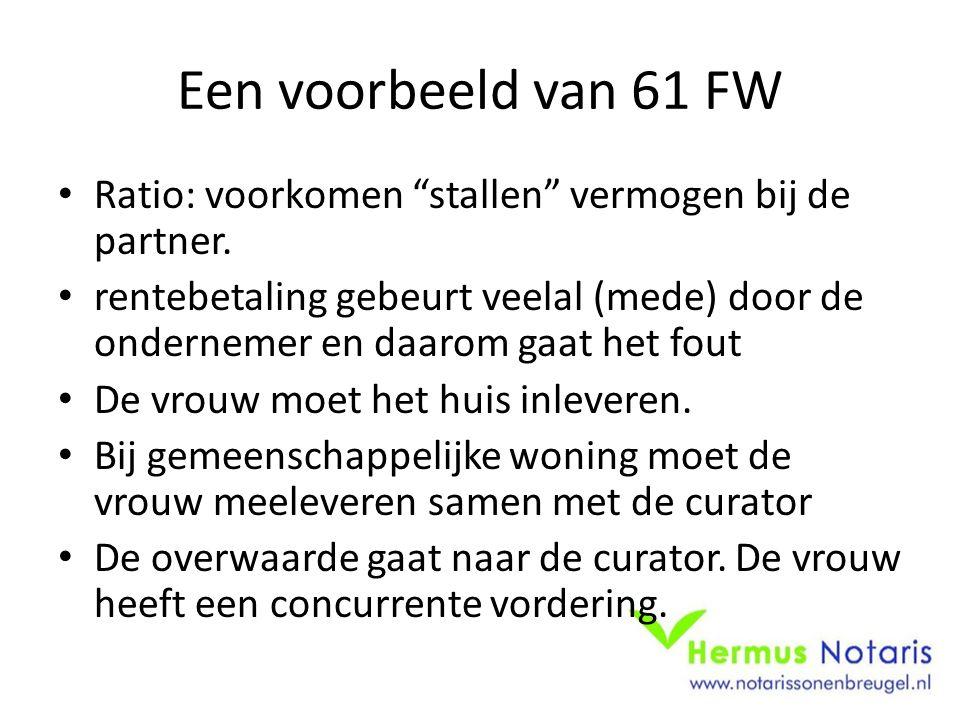 """Een voorbeeld van 61 FW • Ratio: voorkomen """"stallen"""" vermogen bij de partner. • rentebetaling gebeurt veelal (mede) door de ondernemer en daarom gaat"""