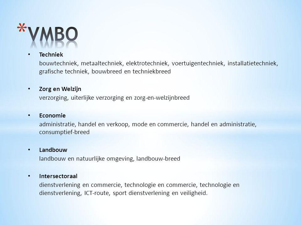 • Techniek bouwtechniek, metaaltechniek, elektrotechniek, voertuigentechniek, installatietechniek, grafische techniek, bouwbreed en techniekbreed • Zo