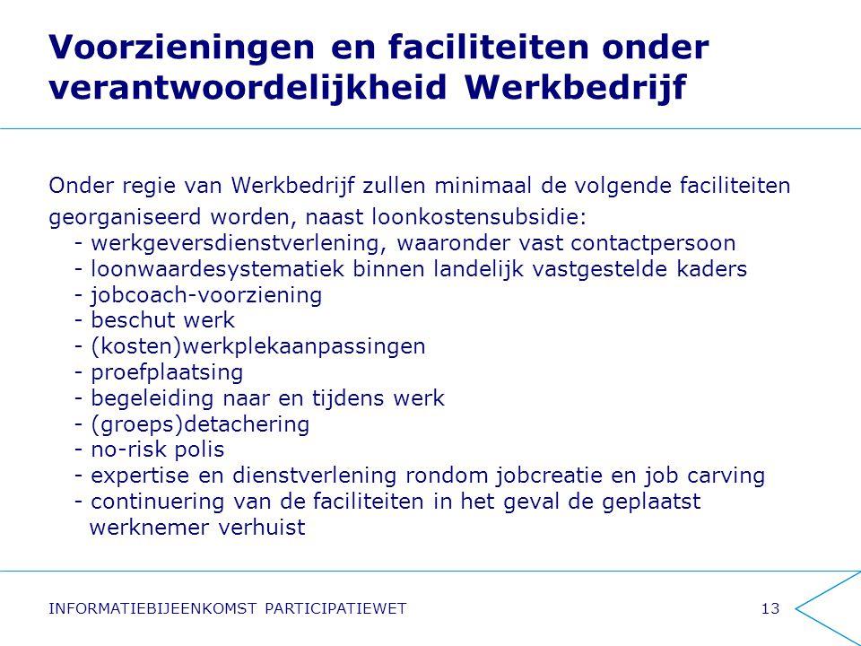 Voorzieningen en faciliteiten onder verantwoordelijkheid Werkbedrijf Onder regie van Werkbedrijf zullen minimaal de volgende faciliteiten georganiseer