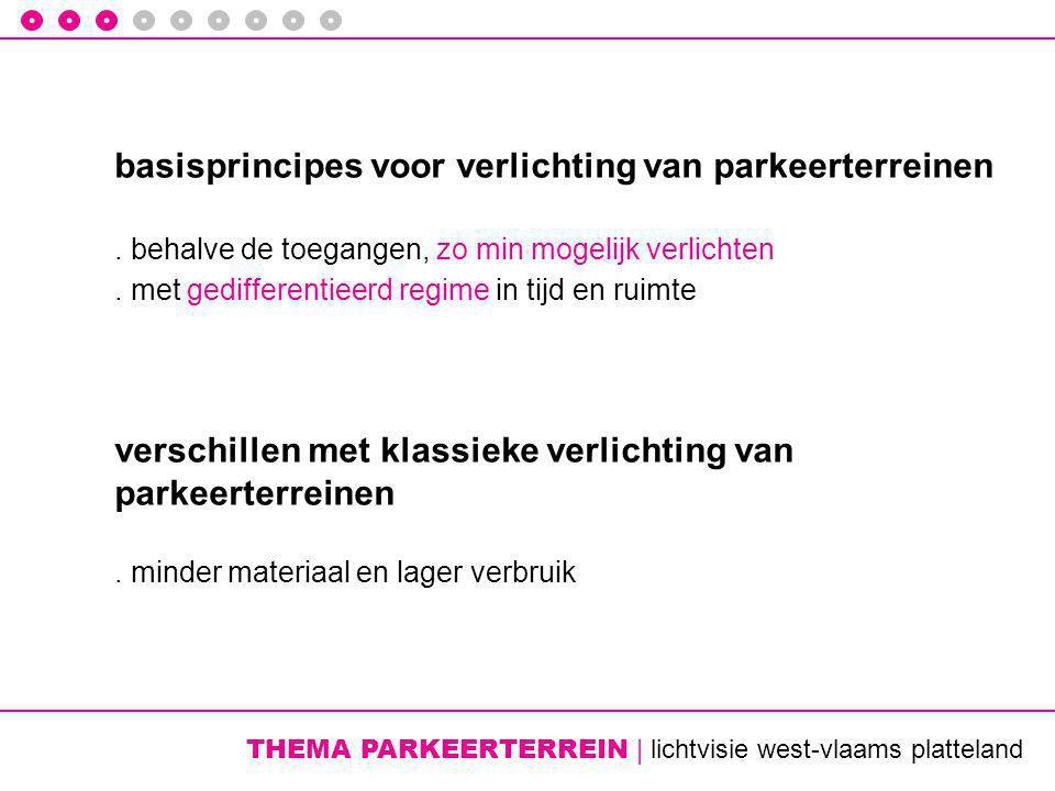 THEMA PARKEERTERREIN | lichtvisie west-vlaams platteland basisprincipes voor verlichting van parkeerterreinen.