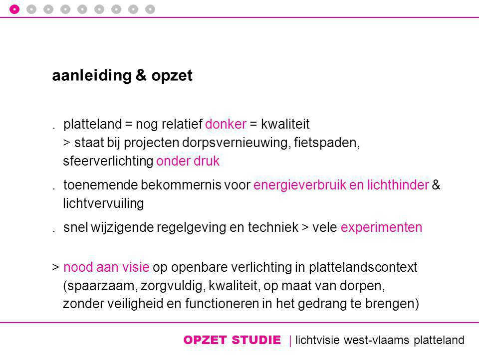 OPZET STUDIE | lichtvisie west-vlaams platteland aanleiding & opzet.