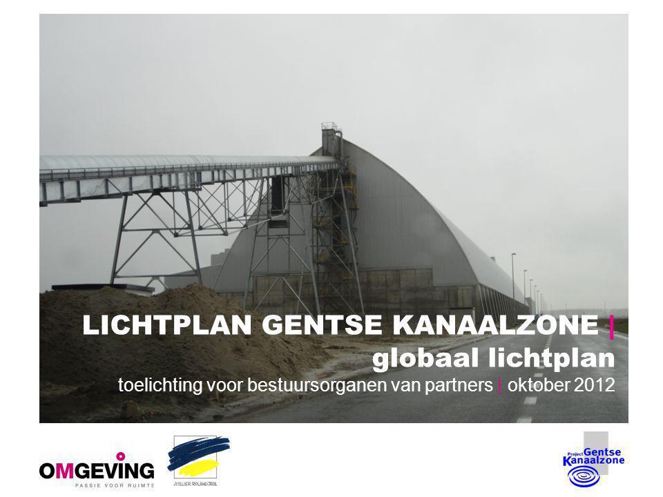 LICHTPLAN GENTSE KANAALZONE | globaal lichtplan toelichting voor bestuursorganen van partners | oktober 2012
