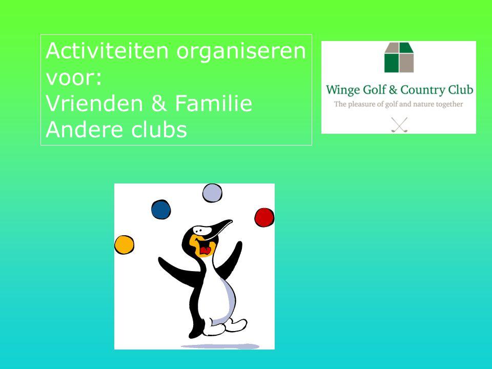 Activiteiten organiseren voor: Vrienden & Familie Andere clubs