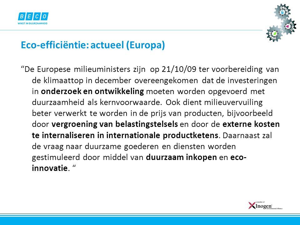 """Eco-efficiëntie: actueel (Europa) """"De Europese milieuministers zijn op 21/10/09 ter voorbereiding van de klimaattop in december overeengekomen dat de"""