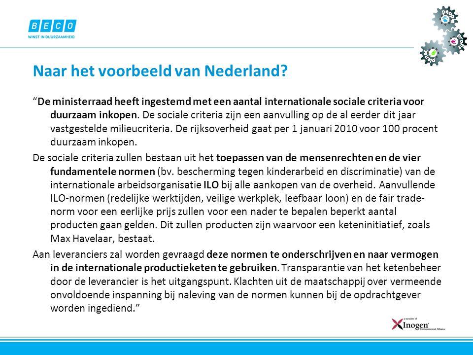 """Naar het voorbeeld van Nederland? """"De ministerraad heeft ingestemd met een aantal internationale sociale criteria voor duurzaam inkopen. De sociale cr"""