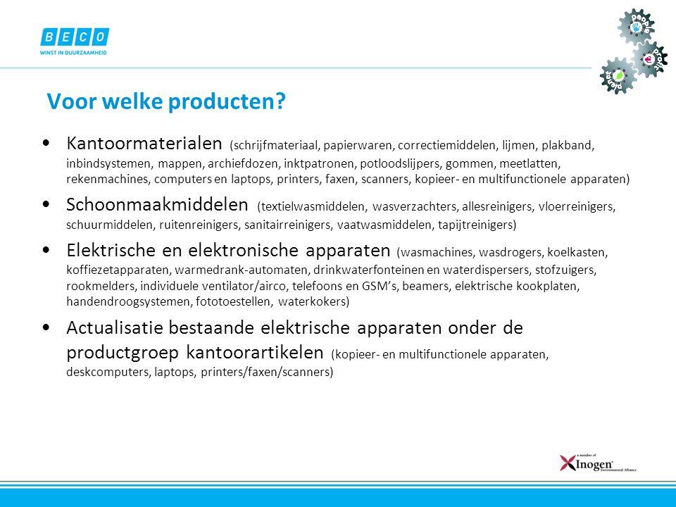 Voor welke producten? •Kantoormaterialen (schrijfmateriaal, papierwaren, correctiemiddelen, lijmen, plakband, inbindsystemen, mappen, archiefdozen, in