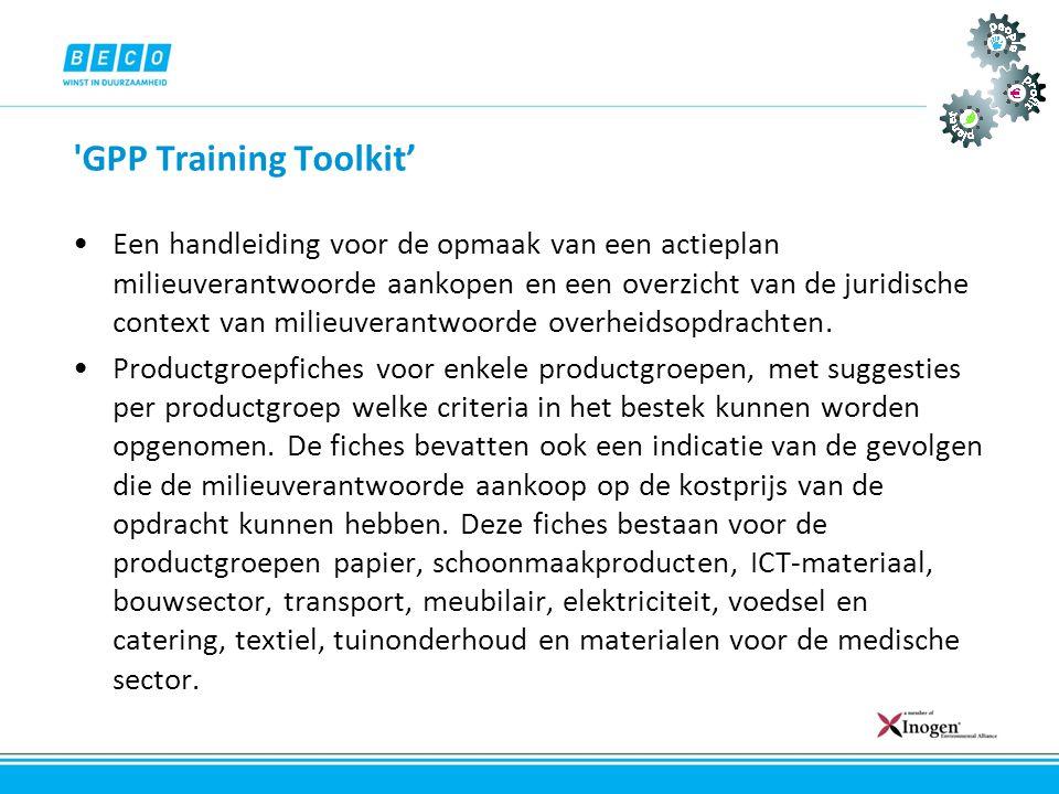 'GPP Training Toolkit' •Een handleiding voor de opmaak van een actieplan milieuverantwoorde aankopen en een overzicht van de juridische context van mi