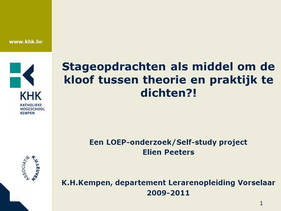 www.khk.be Een LOEP-onderzoek/Self-study project Elien Peeters K.H.Kempen, departement Lerarenopleiding Vorselaar 2009-2011 1 Stageopdrachten als midd