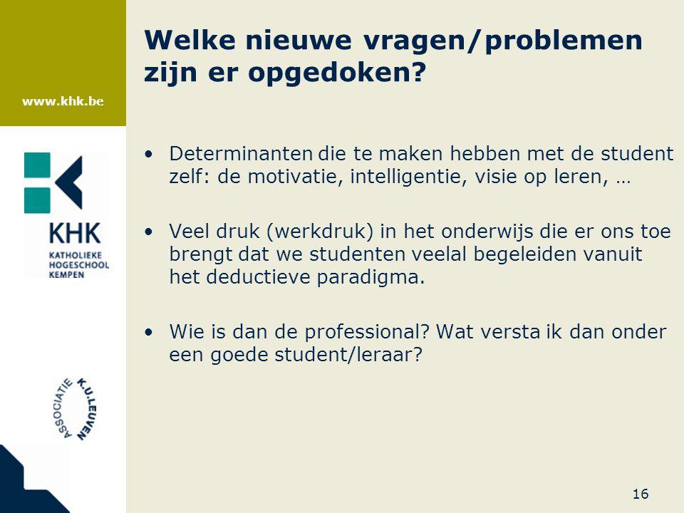 www.khk.be Welke nieuwe vragen/problemen zijn er opgedoken? •Determinanten die te maken hebben met de student zelf: de motivatie, intelligentie, visie
