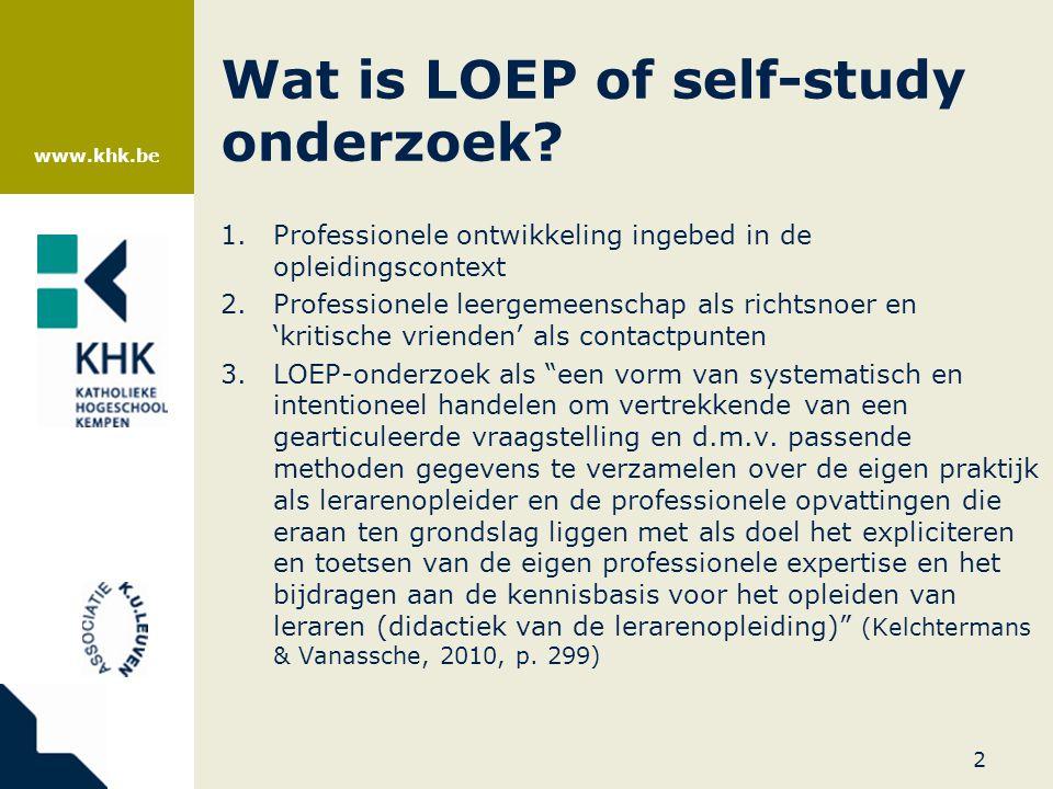 www.khk.be Wat is LOEP of self-study onderzoek? 1.Professionele ontwikkeling ingebed in de opleidingscontext 2.Professionele leergemeenschap als richt