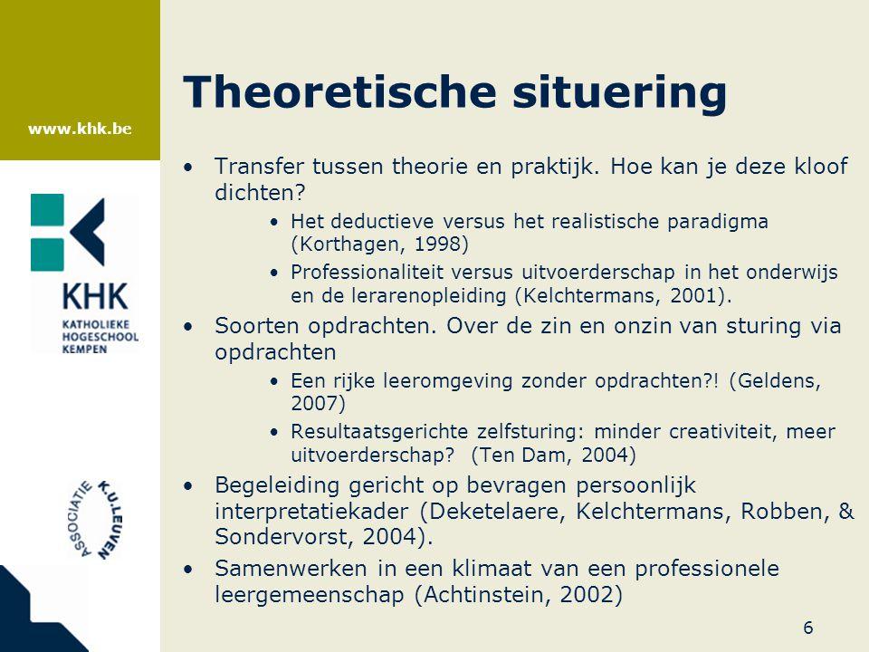 www.khk.be Theoretische situering •Transfer tussen theorie en praktijk. Hoe kan je deze kloof dichten? •Het deductieve versus het realistische paradig