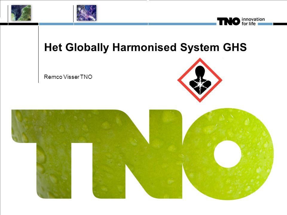 Het Globally Harmonised System GHS Remco Visser TNO
