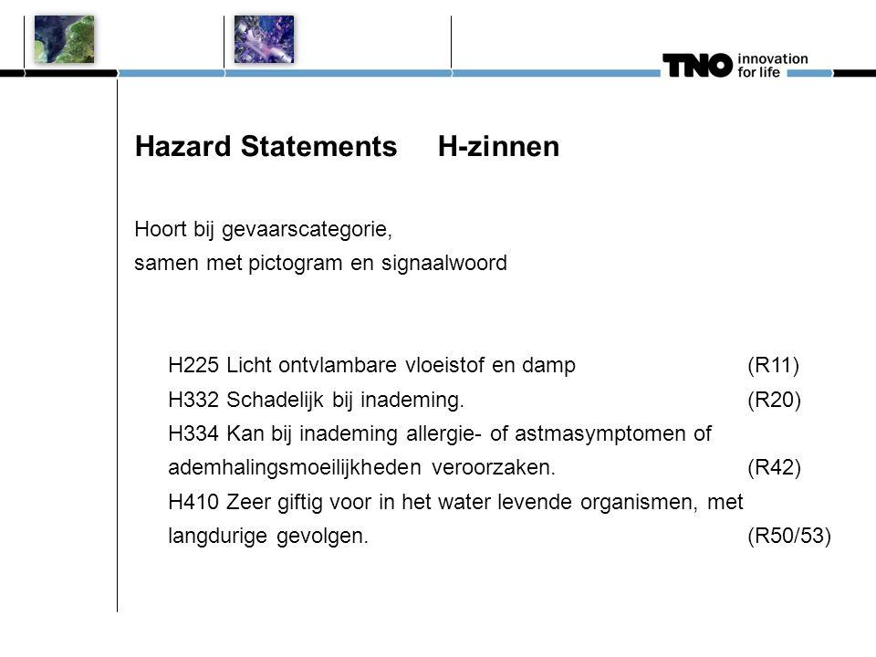 Hazard Statements H-zinnen Hoort bij gevaarscategorie, samen met pictogram en signaalwoord H225 Licht ontvlambare vloeistof en damp(R11) H332 Schadeli