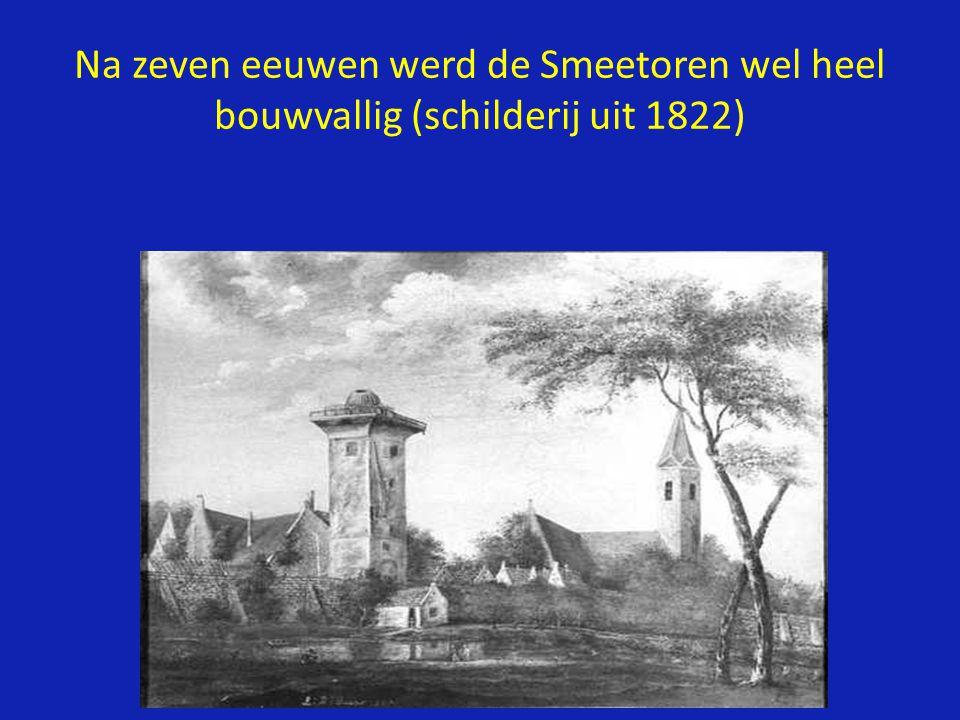 Na zeven eeuwen werd de Smeetoren wel heel bouwvallig (schilderij uit 1822)