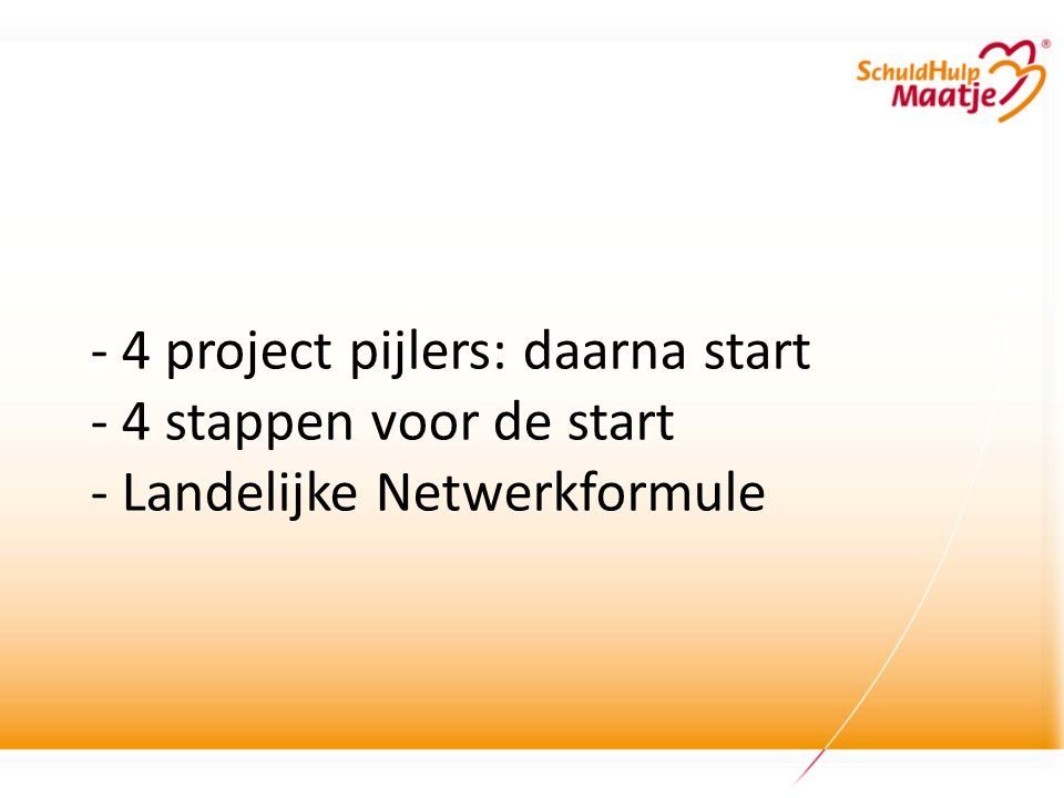 - 4 project pijlers: daarna start - 4 stappen voor de start - Landelijke Netwerkformule