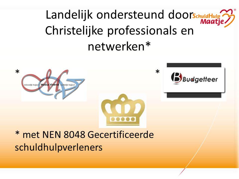 Landelijk ondersteund door Christelijke professionals en netwerken* * * met NEN 8048 Gecertificeerde schuldhulpverleners