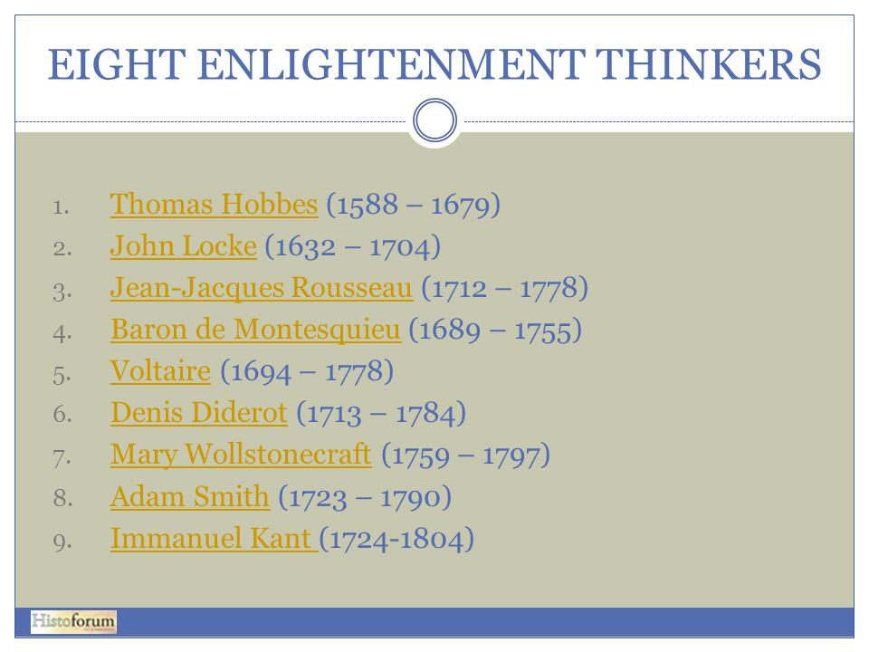 EIGHT ENLIGHTENMENT THINKERS 1.Thomas Hobbes (1588 – 1679) Thomas Hobbes 2.