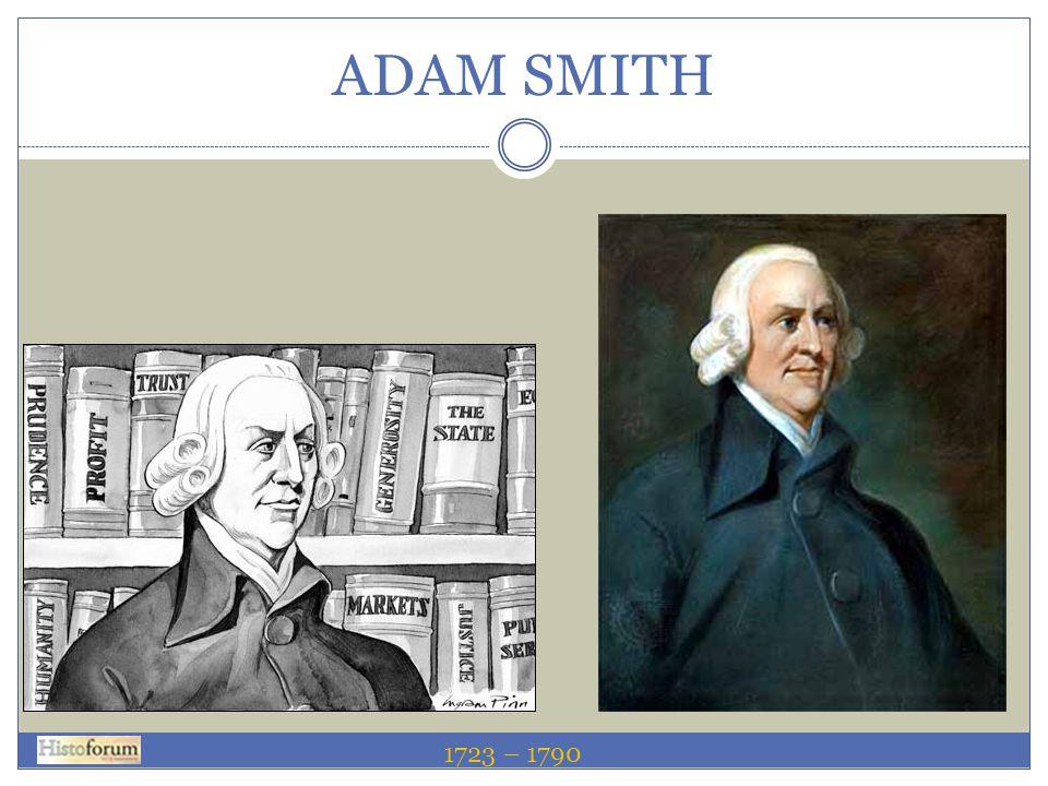 ADAM SMITH 1723 – 1790