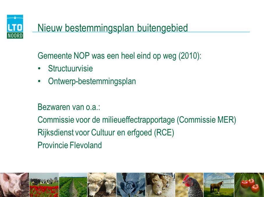 Nieuw bestemmingsplan buitengebied Gemeente NOP was een heel eind op weg (2010): • Structuurvisie • Ontwerp-bestemmingsplan Bezwaren van o.a.: Commiss