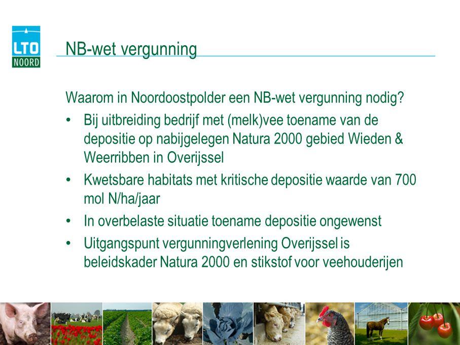 NB-wet vergunning Waarom in Noordoostpolder een NB-wet vergunning nodig? • Bij uitbreiding bedrijf met (melk)vee toename van de depositie op nabijgele