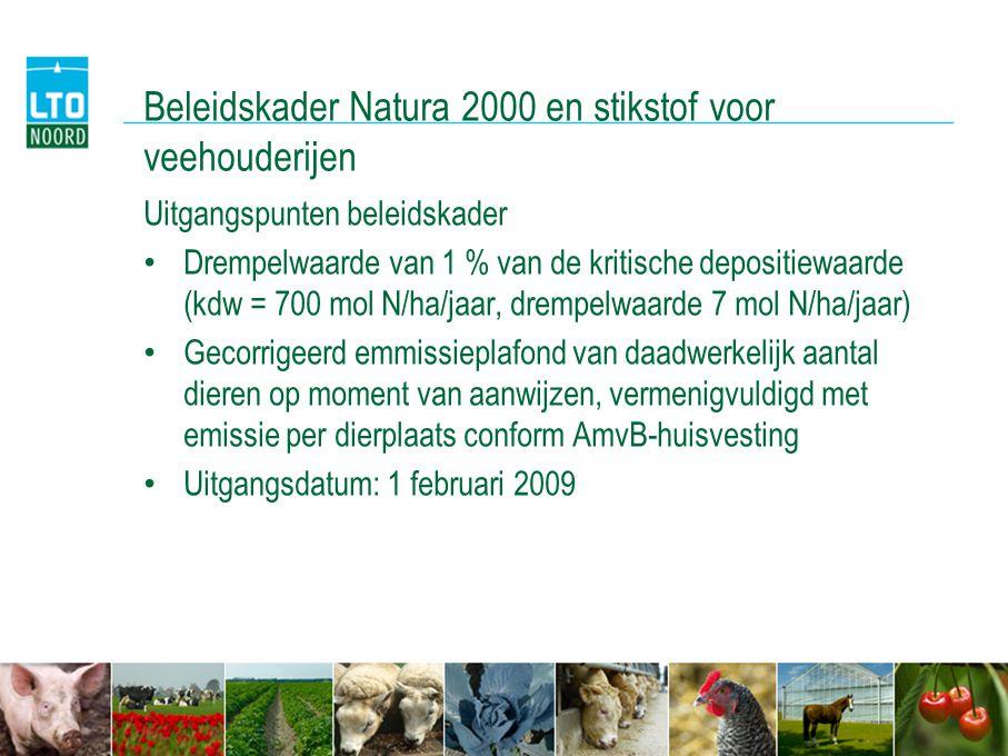 Beleidskader Natura 2000 en stikstof voor veehouderijen Uitgangspunten beleidskader • Drempelwaarde van 1 % van de kritische depositiewaarde (kdw = 70
