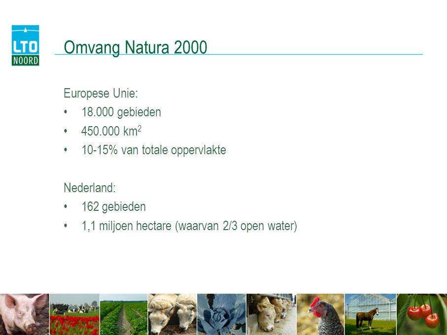 Omvang Natura 2000 Europese Unie: •18.000 gebieden •450.000 km 2 •10-15% van totale oppervlakte Nederland: •162 gebieden •1,1 miljoen hectare (waarvan