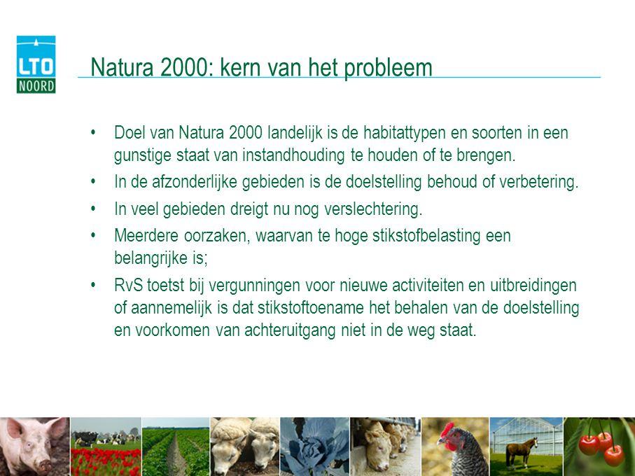 Natura 2000: kern van het probleem •Doel van Natura 2000 landelijk is de habitattypen en soorten in een gunstige staat van instandhouding te houden of