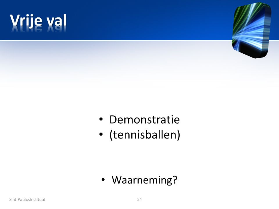 Sint-Paulusinstituut34 • Demonstratie • (tennisballen) • Waarneming?